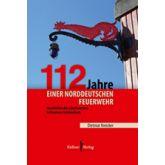 112 Jahre einer norddeutschen Feuerwehr