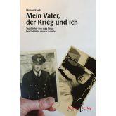 Mein Vater, der Krieg und ich