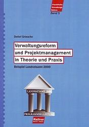 Verwaltungsreform und Projektmanagement in Theorie und Praxis - Beispiel Landratsamt 2000