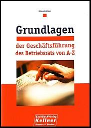 Grundlagen der Geschäftsführung des Betriebsrats von A-Z