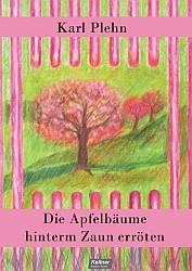 Die Apfelbäume hinterm Zaun erröten