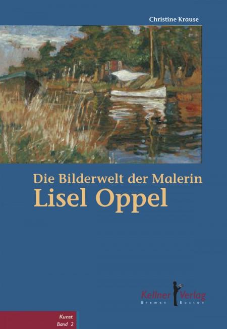 Die Bilderwelt der Malerin Lisel Oppel Cover