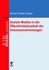 Soziale Medien in der Öffentlichkeitsarbeit der Interessenvertretungen