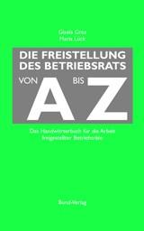 Die Freistellung des Betriebsrats von A bis Z