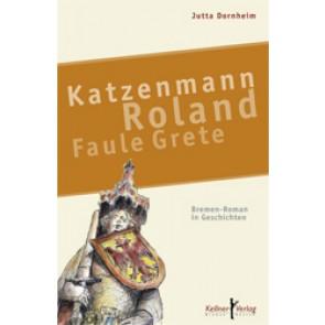 Katzenmann • Roland • Faule Grete