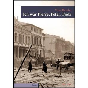 Ich war Pierre, Peter, Pjotr