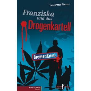 Franziska und das Drogenkartell