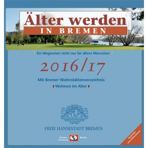 Älter werden in Bremen 2016 / 2017